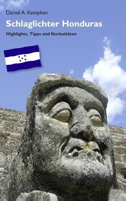 Schlaglichter Honduras von Kempken,  Daniel A.