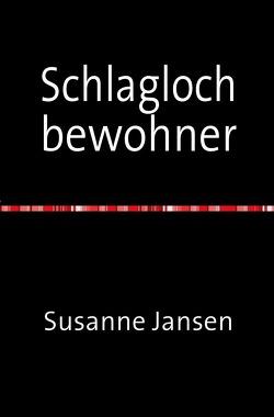Schlagloch bewohner von Jansen,  Susanne