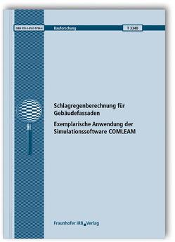 Schlagregenberechnung für Gebäudefassaden. Exemplarische Anwendung der Simulationssoftware COMLEAM. von Burkhardt,  Michael, Hochstrasser,  Florian, Tietje,  Olaf