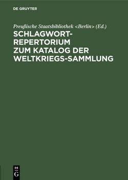 Schlagwort-Repertorium zum Katalog der Weltkriegs-Sammlung von Losch,  Philipp, Preußische Staatsbibliothek Berlin