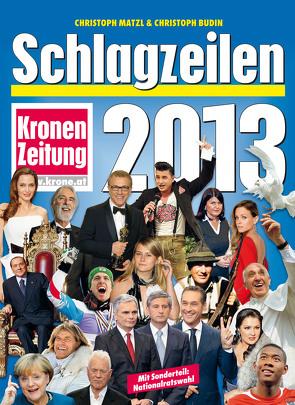 Schlagzeilen 2013 von Budin,  Christoph, Matzl,  Christoph