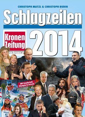 Schlagzeilen 2014 von Budin,  Christoph, Matzl,  Christoph
