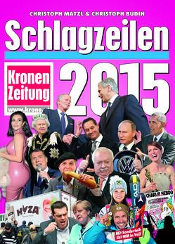 Schlagzeilen 2015 von Budin,  Christoph, Matzl,  Christoph