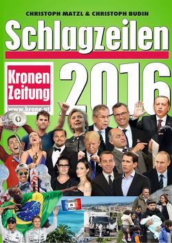 Schlagzeilen 2016 von Budin,  Christoph, Matzl,  Christoph