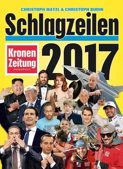 Schlagzeilen 2017 von Budin,  Christoph, Matzl,  Christoph