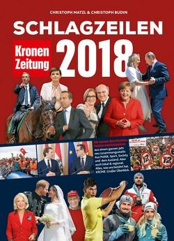 Schlagzeilen 2018 von Budin,  Christoph, Matzl,  Christoph
