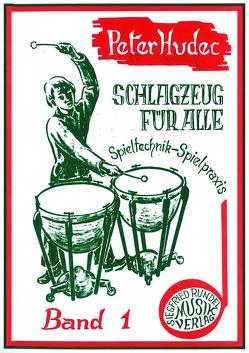 Schlagzeug für alle – Band 1 von Hudec,  Peter