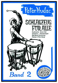 Schlagzeug für alle – Band 2 von Hudec,  Peter
