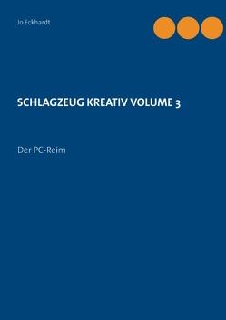 SCHLAGZEUG KREATIV VOLUME 3 von Eckhardt,  Jo