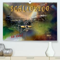 Schlagzeug – so cool (Premium, hochwertiger DIN A2 Wandkalender 2021, Kunstdruck in Hochglanz) von Roder,  Peter