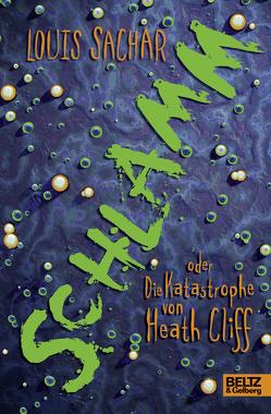 Schlamm oder Die Katastrophe von Heath Cliff von Gutzschhahn,  Uwe-Michael, Sachar,  Louis