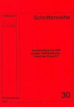 Schlammfaulung statt aerober Stabilisierung – Trend der Zukunft? von Schmitt,  Theo G.