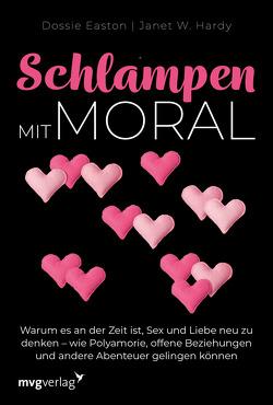Schlampen mit Moral: Erweiterte Neuausgabe von Easton,  Dossie, Hardy,  Janet W.
