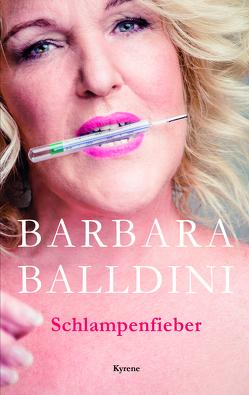 Schlampenfieber von Balldini,  Barbara