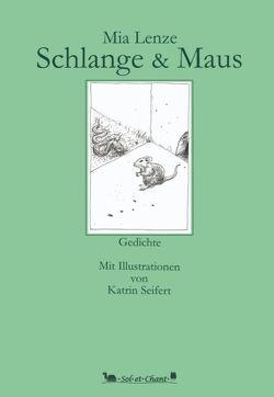Schlange & Maus von Lenze,  Mia, Seifert,  Katrin