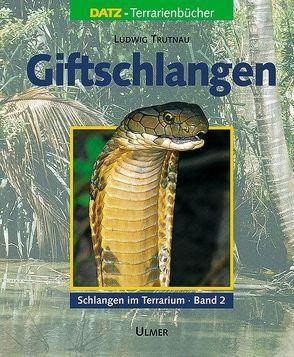 Schlangen im Terrarium. Haltung, Pflege und Zucht / Giftschlangen von Trutnau,  Ludwig