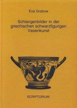 Schlangenbilder in der griechischen schwarzfigurigen Vasenkunst von Grabow,  Eva