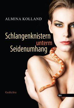 Schlangenknistern unterm Seidenumhang von Kolland,  Almina