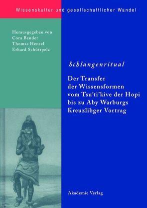 Schlangenritual von Bender,  Cora, Hensel,  Thomas, Schüttpelz,  Erhard