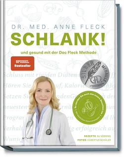 Schlank! – Abnehmen mit der Doc-Fleck-Methode von Dr. med. Fleck,  Anne, Schüler,  Hubertus, Vössing,  Su
