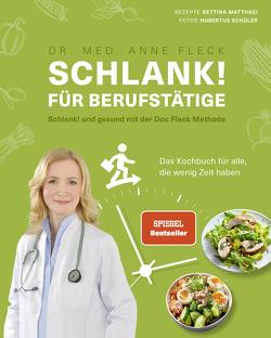Schlank! für Berufstätige – Schlank! und gesund mit der Doc Fleck Methode von Fleck,  Dr. med. Anne, Matthaei,  Bettina, Schüler,  Hubertus