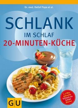 Schlank im Schlaf – 20-Minuten-Küche von Gillessen,  Helmut, Pape et al.,  Detlef, Pape,  Detlef, Schwarz,  Rudolf, Trunz-Carlisi,  Elmar