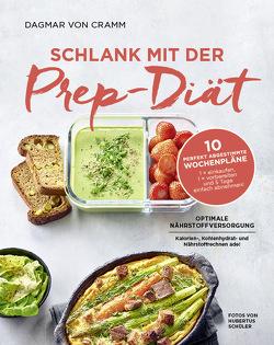 Schlank mit der Prep-Diät von Schüler,  Hubertus, von Cramm,  Dagmar