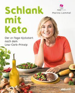 Schlank mit Keto: Der 21-Tage-Kickstart nach dem Low-Carb-Prinzip von Lommel,  Marina