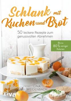 Schlank mit Kuchen und Brot von Weidenbach,  Lina
