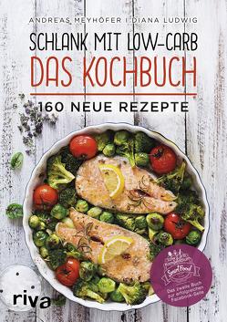 Schlank mit Low-Carb – Das Kochbuch von Ludwig,  Diana, Meyhöfer,  Andreas