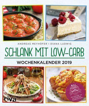 Schlank mit Low-Carb – Wochenkalender 2019 von Ludwig,  Diana, Meyhöfer,  Andreas