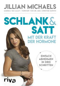 Schlank & satt mit der Kraft der Hormone von Michaels,  Jillian, van Aalst,  Mariska