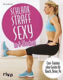 Schlank – straff – sexy in 8 Wochen von Westfahl,  Allison
