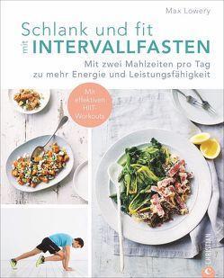 Schlank und fit mit Intervallfasten von Hunke-Wormser,  Annegret, Lowery,  Max, Theis-Passaro,  Claudia