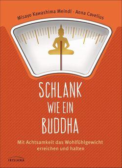 Schlank wie ein Buddha von Cavelius,  Anna, Kawashima Meindl,  Misayo