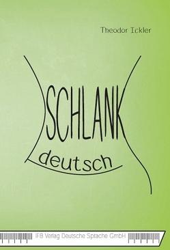Schlankdeutsch von Ickler,  Theodor