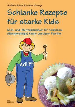 Schlanke Rezepte für starke Kids von Scholz,  Stefanie, Werning,  Andrea