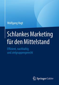 Schlankes Marketing für den Mittelstand von Vogt,  Wolfgang