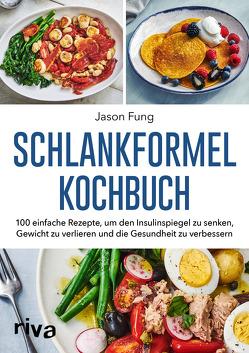Schlankformel – Kochbuch von Fung,  Jason, Maclean,  Alison