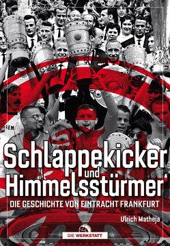 Schlappekicker & Himmelsstürmer von Matheja,  Ulrich
