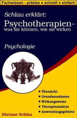 Schlau erklärt: Psychotherapien – was sie können, wie sie wirken von Schlau,  Dietmar