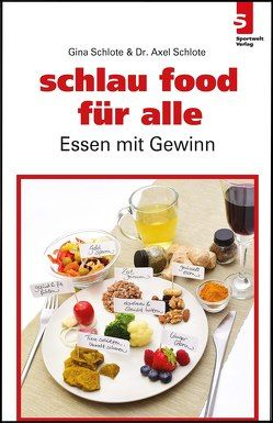 schlau food für alle von Schlote,  Dr. Axel, Schlote,  Gina