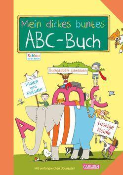 Schlau für die Schule: Mein dickes buntes ABC-Buch zum Schulanfang von Fuchs,  Caroline, Rothmund,  Sabine