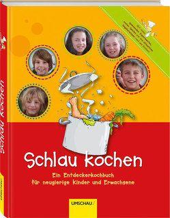 Schlau kochen von Klaus Tschira Stiftung, Krekel,  Sigrid, Schönmehl,  Wolf