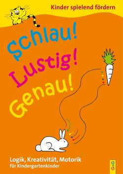 Schlau – Lustig – Genau / Kindergarten von Gressl,  Engelbert