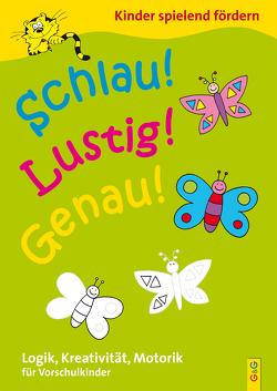 Schlau – Lustig – Genau / Vorschule von Gressl,  Engelbert