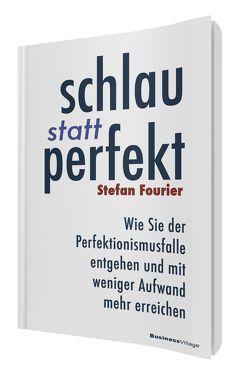 Schlau statt perfekt von Fourier,  Stefan