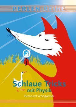 Schlaue Tricks mit Physik von Weingartner,  Bernhard