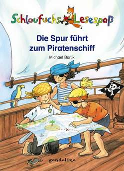 Schlaufuchs Lesespaß: Die Spur führt zum Piratenschiff von Borlik,  Michael, Dürr,  Gisela