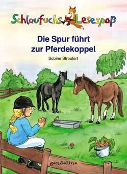 Schlaufuchs Lesespaß: Die Spur führt zur Pferdekoppel von Streufert,  Sabine, Theissen,  Petra